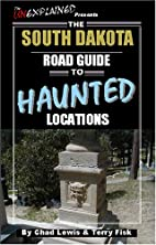 The South Dakota Road Guide to Haunted…
