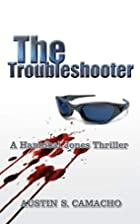 The Troubleshooter by Austin S. Camacho
