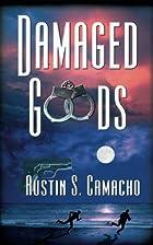 Damaged Goods by Austin S. Camacho