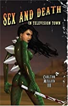 Sex and Death in Television Town by Carlton…