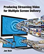 Producing Streaming Video for Multiple…