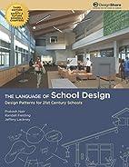 The Language of School Design: Design…