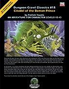 Dungeon Crawl Classics #18: Citadel of the…