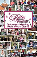 Babes with bullets : women having fun with…