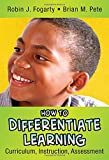 Fogarty, Robin J.: How to Differentiate Learning: Curriculum, Instruction, Assessment (In A Nutshell Series)