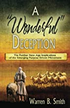 A Wonderful Deception: The Further New Age…