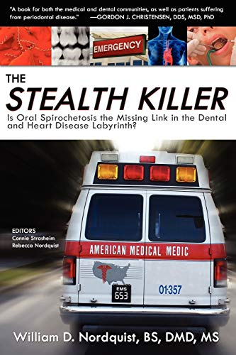 the-stealth-killer-is-oral-spirochetosis-the-missing-link-in-the-dental-and-heart-disease-labyrinth