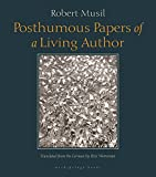 Robert Musil: Posthumous Papers of a Living Author
