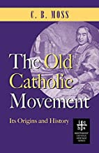The Old Catholic movement, its origins and…