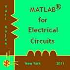 MATLAB For Electrical Circuits by Yuri Rojan