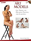 Johnson, Maureen: Art Models: Life Nudes for Drawing Painting and Sculpting