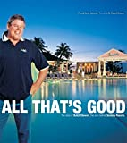 Sandow Media Corporation: All That's Good: The Story Of Butch Stewart, The Man Behind Sandals Resorts