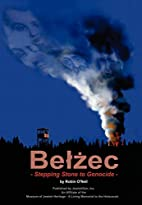 Belzec: Stepping Stone to Genocide by Robin…