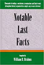 Notable Last Facts: A Compendium Of Endings,…