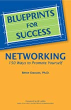 Blueprints for Success: Networking--150 Ways…