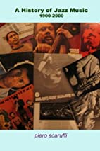 A History of Jazz Music 1900-2000 by Piero…