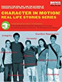 Lang, Carol: Character in Motion! (Real Life Stories Series, 3rd Grade Student Workbook)