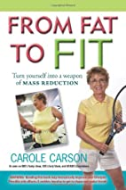 From Fat to Fit: Turn Yourself into a Weapon…