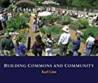 Building Commons and Community by Karl Linn