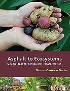 Asphalt to Ecosystems: Design Ideas for…