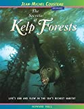 Hall, Howard: The Secrets of Kelp Forests: Life's Ebb and Flow in the Sea's Richest Habitat (Jean-Michel Cousteau Presents)