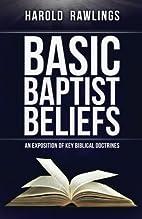 Basic Baptist Beliefs: An Exposition of Key…