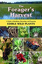 The forager's harvest : a guide to…