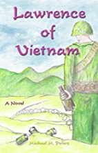 Lawrence of Vietnam by Michael M. Peters