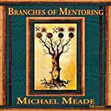 Michael Meade: Branches of Mentoring