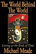 The World Behind the World by Michael Meade