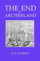 The End of Archerland by H. R. Coursen