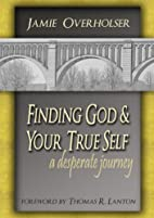 Finding God & Your True Self by Jamie…