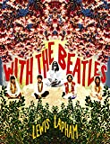 Lapham, Lewis: With the Beatles