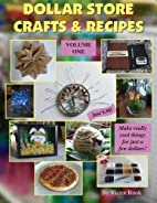 Dollar Store Crafts & Recipes: Volume One by…