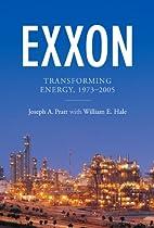 Exxon : transforming energy, 1973-2005 by…