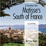 McPhee, Laura: A Journey into Matisse's South of France (ArtPlace series)
