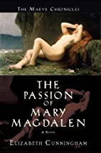 The Passion of Mary Magdalen: A Novel by…