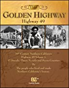 The Golden Highway - Highway 49 by Ric &…
