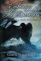 Embracing the Darkness; Understanding Dark…