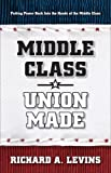 Richard Levins: Middle Class * Union Made