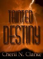 Tainted Destiny by Cheril N. Clarke