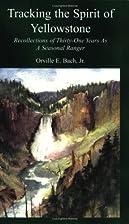 Tracking the Spirit of Yellowstone:…