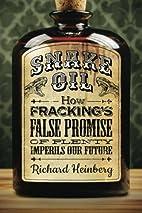Snake Oil: How Fracking's False Promise…
