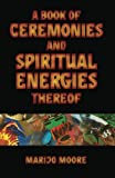 MariJo Moore: A Book of Ceremonies and Spiritual Energies Thereof (Plus Cards)