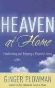 Heaven at Home: Establishing and Enjoying a…