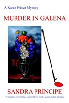 Murder in Galena by Sandra Principe
