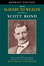 From Slavery to Wealth: The Life of Scott…