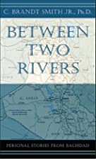 Between Two Rivers by Jr. Smith, Ph.D. C.…