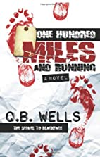 One Hundred Miles and Running by Q. B. Wells