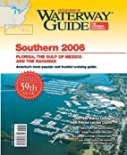 Waterway Guide Southern 2006: Florida, the…